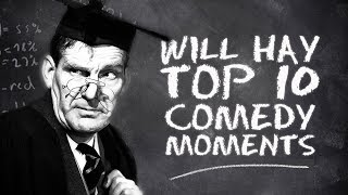 My Top 10 // Will Hay Comedy Moments