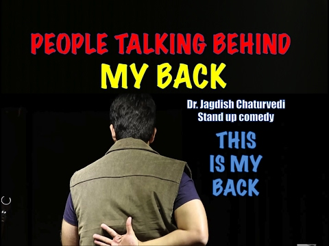 People talking behind my back - Dr. Jagdish Chaturvedi: Stand up comedy India