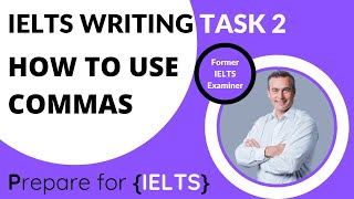IELTS Writing - Using Commas - band 7, band 8 and band 9