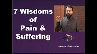 7 Wisdoms of pain and suffering - Dr. Sh. Yasir Qadhi