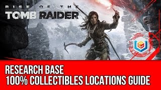 Rise of the Tomb Raider - All Collectibles Locations Guide - Research Base