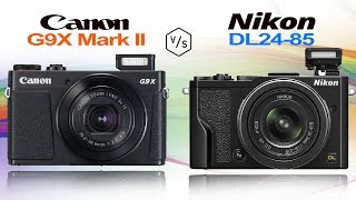 canon g9x mark ii vs nikon dl24 85