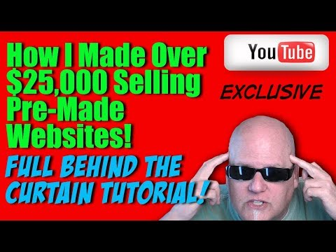 How I Made Over $25,000 Selling Pre -Made Websites - Full Tutorial