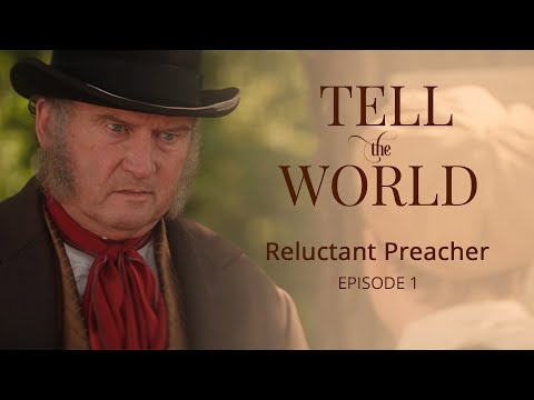"Official ""Tell the World"" Episode 1: Reluctant Preacher"