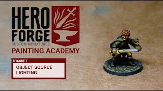 Hero Forge Painting Academy: Ep7 Object Source Lighting