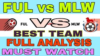 FUL VS MLW FOOTBALL MATCH DREAM11 TEAM, EUROPEAN LEAGUE, FULLHAM VS MILLWALL MATCH PREVIEW