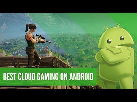 Which Cloud Gaming Service is best on Android?