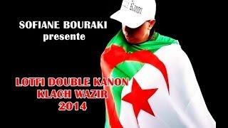 "LOTFI DOUBLE KANON : "" KLACH WAZIR ""  BOMBE 2014 !"