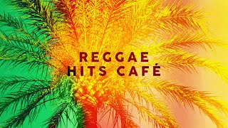 Reggae Hits Café - Cool Music 2020