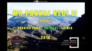 2018 | Mr. Pankaj Negi ji | Pruning Camp | RATNARI | Shimla |  Lets Grow Apple