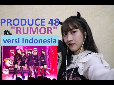 PRODUCE48 - RUMOR (versi Indonesia) By Angelyn