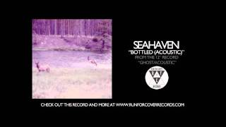 Seahaven - Bottled (Acoustic)