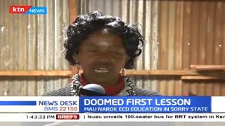 Sorry state of Early Childhood Education facilities in Mau Narok area