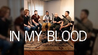 In My Blood | Shawn Mendes VoicePlay A Cappella Cover