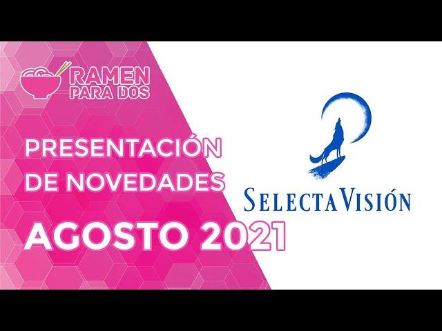 PRESENTACIÓN DE NOVEDADES SELECTA VISIÓN   AGOSTO 2021