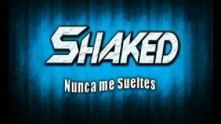 SHAKED - Nunca me Sueltes