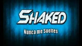 SHAKED - Nunca me Sueltes