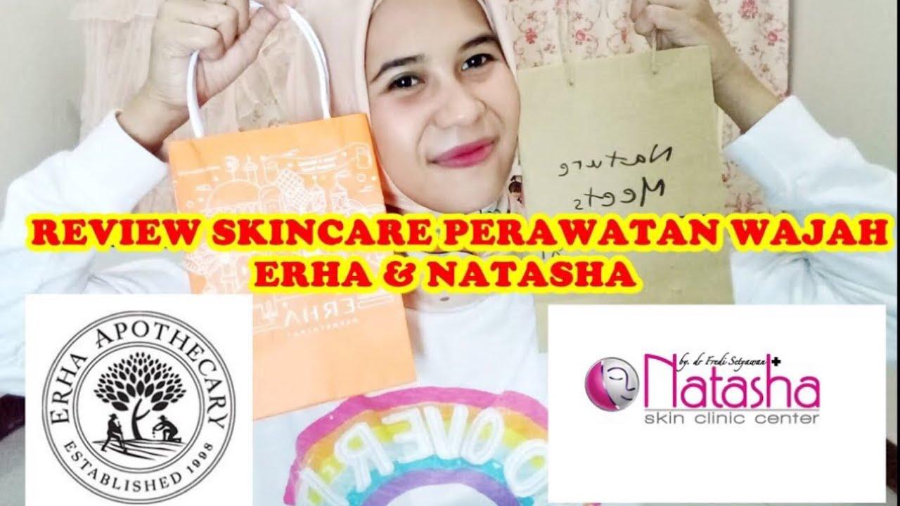 Skincare Perawatan Erha Apothecary Dan Natasha Skin Clinic Youtube