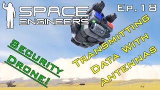 Transmitting Data to Another Ship With Antennas - Space Engineers Ep.18