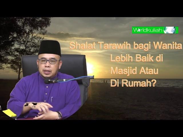 SS Dato Dr Asri-Shalat Tarawih bagi Wanita Lebih Baik di Masjid atau Di Rumah
