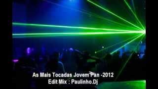 As 7 Mais Tocadas - Jovem Pan 2012 - By Edit Mix Dj Paulinho