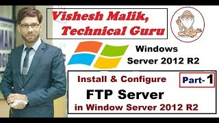 How to install & Configure FTP Server in Window Server 2012 R2, Part 1