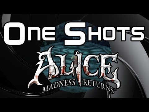 One Shots - Alice: The Madness Returns (Alice in Wonderland Gone Wrong!)