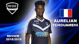 AURELIEN TCHOUAMENI | Fantastic Defending & Passing | Bordeaux 2018/2019 (HD)