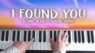 Benny Blanco ft. Calvin Harris - I Found You Piano Tutorial