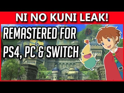 Ni No Kuni Wrath of The White Witch Remastered for PC, PS4 & Switch! New E3 Leak!