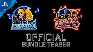 Persona 3: Dancing in Moonlight | Persona 5: Dancing in Starlight - Bundle Teaser | PS4 and PS Vita