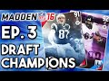 Madden 16 Draft Champions Ep.3 - GRONK Playing WR?!