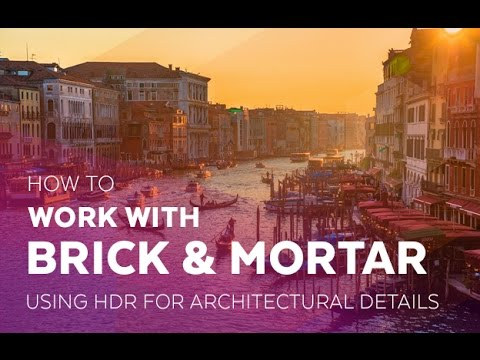 How to work with Brick and Mortar - Using HDR for architectural details