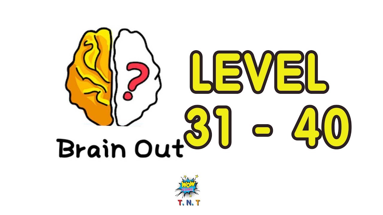 Brain Out Can You Pass It Walkthrough Level 31 Level 40 With