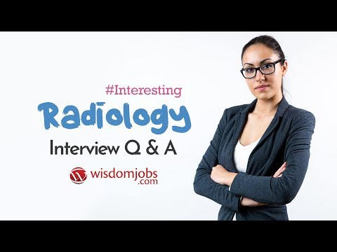 Radiology Interview Questions And Answers 2019   Radiology Interview Questions   Wisdom Jobs