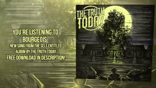 The Truth Today - Bourgeois (The Truth Today EP)