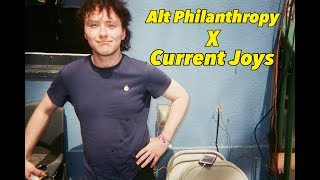 Alt Philanthropy with Current Joys Mp3