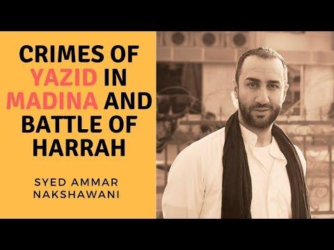 Crimes of Yazid ibn Muawiya and Battle of Harrah - Sayed Ammar Nakshawani