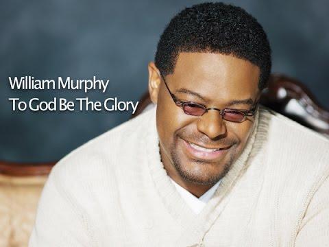 william-murphy-to-god-be-the-glory-lovemusic