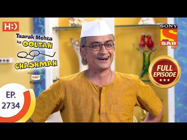 Taarak Mehta Ka Ooltah Chashmah - Ep 2734 - Full Episode - 20th May, 2019