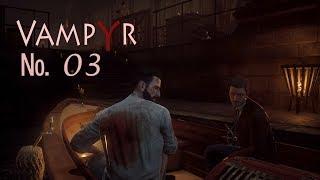 Vampyr  03 Работа по специальности и в прямом в переносном