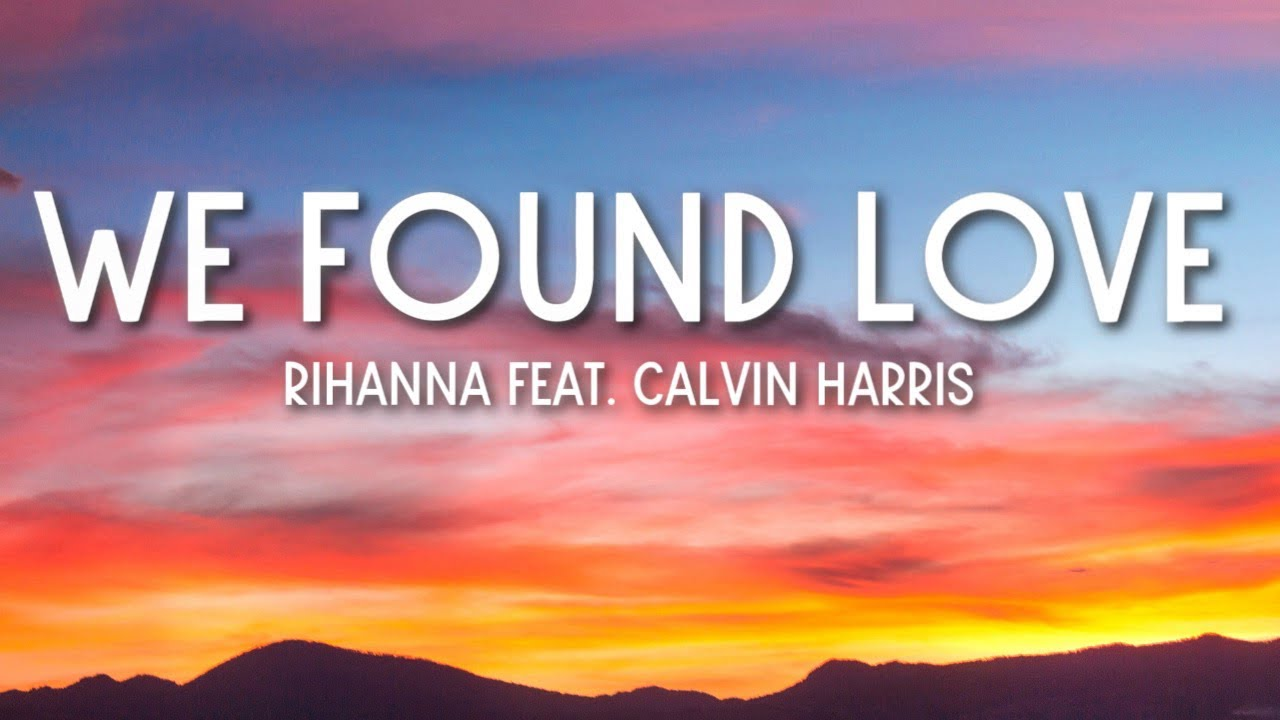 Download We Found Love - Rihanna ft. Calvin Harris (Lyrics) 🎵