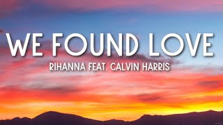 We Found Love - Rihanna ft. Calvin Harris (Lyrics) 🎵