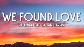 We Found Love - Rihąnna ft. Calvin Harris (Lyrics) 🎵