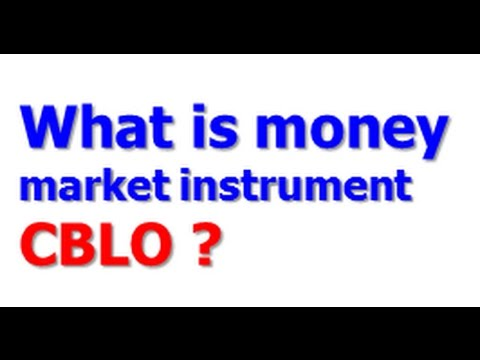 cblo a money market instrument In money market instruments/ securities will be made for funds pending  deployment  money market instruments include cblo/ repo/reverse.