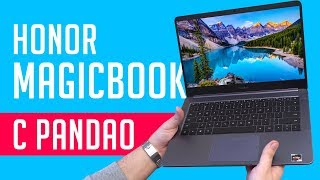 Распаковка Honor MagicBook на AMD Ryzen от Pandao