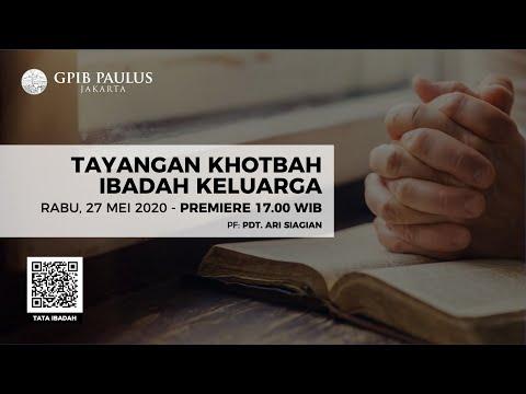 KHOTBAH IBADAH KELUARGA - RABU, 27 MEI 2020