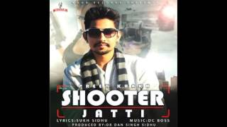 Shooter Jatti | Preet Khakh | Noor Records | Official Audio HD | New Punjabi Songs 2016