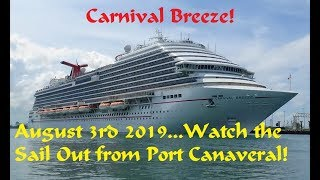 Carnival Breeze Sailing out of Port Canaveral 8/3/2019