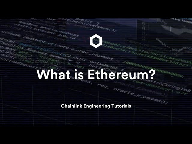 What is Ethereum? - Chainlink Engineering Tutorials